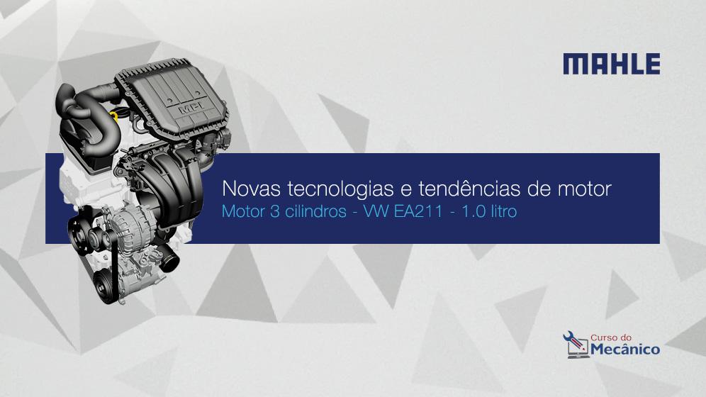 Curso Mahle: Novas tecnologias e tendências de motor - VW EA211 1.0 litro